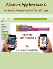 Absolute App Inventor 2: Android Programming for All