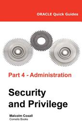 Oracle Quick Guides Part 4 - Oracle Administration: Security and Privilege