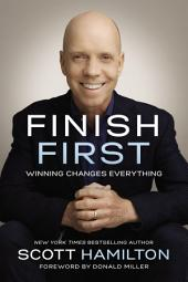 Finish First: Winning Changes Everything