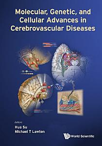 Molecular  Genetic  And Cellular Advances In Cerebrovascular Diseases