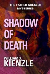 Shadow of Death: The Father Koesler Mysteries:, Book 5
