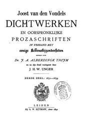 Joost van den Vondel: zijne dichtwerken en oorspronklijke prozaschriften in verband met eenige levensbijzonderheden: 1631-1639. Dl. 3