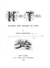 Heads and Tails: Studies and Stories of Pets, Volume 1875