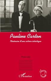 Pauline Carton: Itinéraire d'une actrice éclectique
