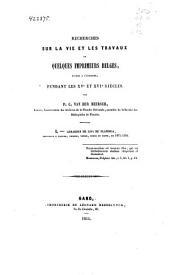 Recherches sur la vie et les travaux de quelques imprimeurs belges, établis à l'étranger, pendant les XVe et XVIe siècles: Volume1