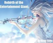 Rebirth of the Entertainment Giant: Volume 3