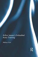 Arthur Lessac's Embodied Actor Training