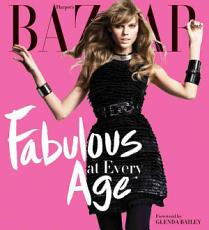 Harper s Bazaar Fabulous at Every Age PDF