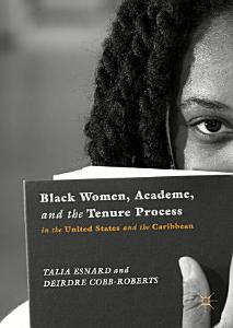 Black Women  Academe  and the Tenure Process in the United States and the Caribbean PDF