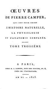 Oeuvres de Pierre Camper, qui ont pour objet l'histoire naturelle, la physiologie et l'anatomie comparée: Volume3