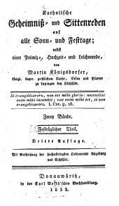 Katholische Geheimniß- und Sittenreden auf alle Sonn- und Festtage: nebst einer Primiz-, Hochzeit- und Leichenrede ; zwey Bände. Festtäglicher Theil, Band 2