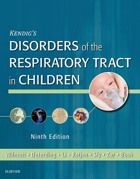 Kendig's Disorders of the Respiratory Tract in Children E-Book