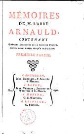 Mémoires de m. l'abbé Arnauld, contenant quelques anecdotes de la cour de France, depuis M.DC.XXXIV. jusqu'à M.DC.LXXV.