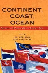 Continent, Coast, Ocean: Dynamics of Regionalism in Eastern Asia