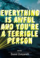 Everything Is Awful and You re a Terrible Person PDF