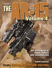 Gun Digest Book of the AR-15: Volume 4