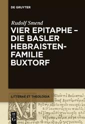 Vier Epitaphe - die Basler Hebraistenfamilie Buxtorf