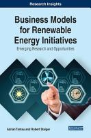 Business Models for Renewable Energy Initiatives  Emerging Research and Opportunities PDF