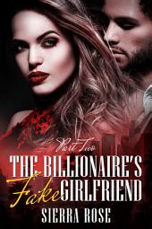 The Billionaire's Fake Girlfriend - Part 2