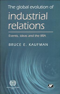The Global Evolution of Industrial Relations PDF