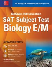 McGraw-Hill Education SAT Subject Test Biology E/M 4th Ed.: Edition 4