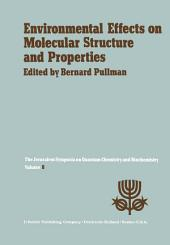 Environmental Effects on Molecular Structure and Properties: Proceedings of the Eighth Jerusalem Symposium on Quantum Chemistry and Biochemistry Held in Jerusalem, April 7th–11th 1975