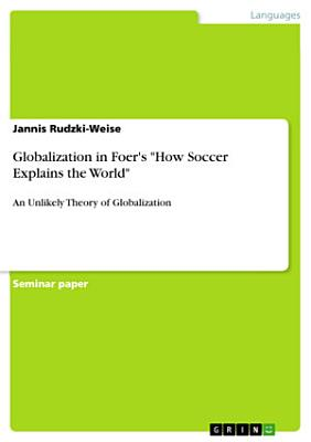 Globalization in Foer s How Soccer Explains the World PDF