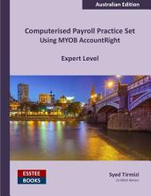 Computerised Payroll Practice Set Using MYOB AccountRight: Australian Edition