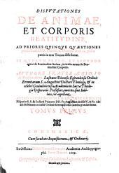 Disputationes de animae et corporis beatitudine ad priores quinque quaestiones primae secundae D. Thomae et ad quaestionem 12. primae partis