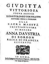 Giuditta vittoriosa poema eroico di Bartolomeo Tortoletti dottore della S. Teologia ..