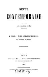 Revue contemporaine: philosophie - histoire - sciences - litterature - poesie - romans - voyages - critique - archeologie - beaux-arts, Volume108