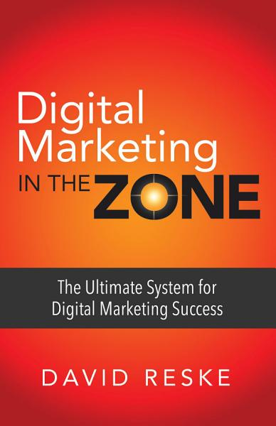 Download Digital Marketing in the Zone Book