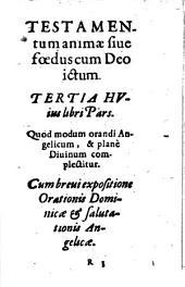 Lux Animae Ad perfectionem anhelantis: Opvscvlvm Insigniter pium, et perfectionis studiosis neceßarium. Testamentum animae, Volume 3