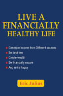 Live A Financially Healthy Life