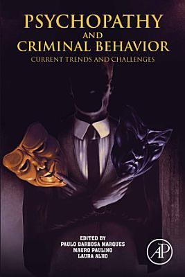 Psychopathy and Criminal Behavior