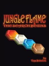Jungle Flame: The Search Begins