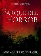 El Parque del Horror: Serie Misterio en Español