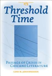 Threshold Time: Passage of Crisis in Chicano Literature