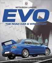 Mitsubishi Lancer EVO I to X: The Road Car and WRC Story