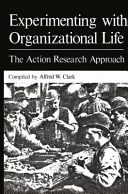 Experimenting with Organizational Life