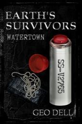 Earth's Survivors: Watertown: Volume 6