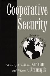 Cooperative Security: Reducing Third World Wars