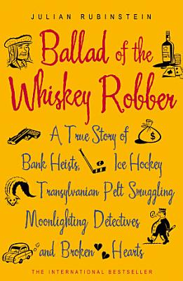 Ballad of the Whiskey Robber PDF