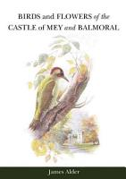 Birds and Flowers of the Castle of Mey and Balmoral PDF