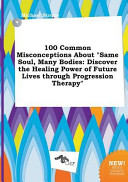 100 Common Misconceptions about Same Soul  Many Bodies PDF