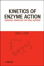 Kinetics of Enzyme Action: Essential Principles for Drug Hunters