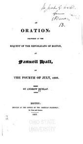 An Oration, Delivered at the Request of the Republicans of Boston: At Fanueil Hall, on the Fourth of July, 1822