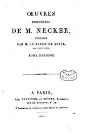 Œuvres complètes de M. Necker: Volume10