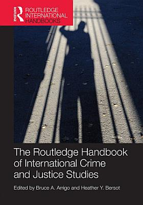 The Routledge Handbook of International Crime and Justice Studies