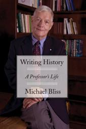 Writing History: A Professor's Life